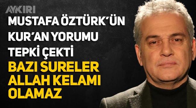 Mustafa Öztürk kimdir? Marmara Üniversitesi İlahiyat Fakültesi öğretim üyesi Mustafa Öztürk'ün Kur'an-ı Kerim hakkında sözleri tartışılıyor