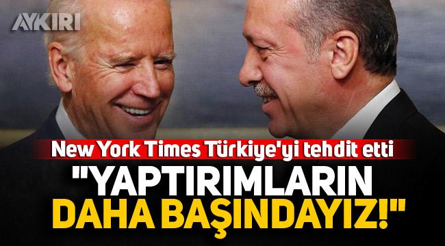 """New York Times Türkiye'yi tehdit etti: """"Yaptırımların daha başındayız"""""""