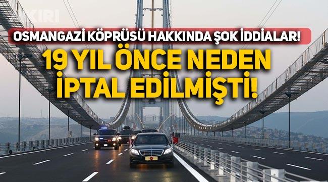 Osmangazi köprüsü projesi 19 yıl önce iptal edilmiş!