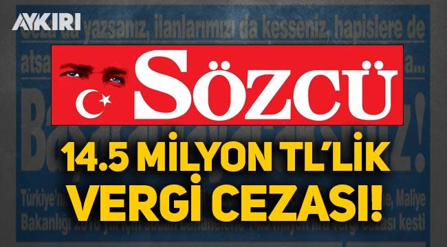 Sözcü gazetesine 14.5 milyon TL'lik vergi cezası!