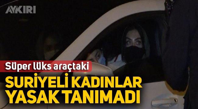 """Suriyeli 3 kadın yasak dinlemedi, polise """"biz gezmek istiyoruz"""" dedi."""