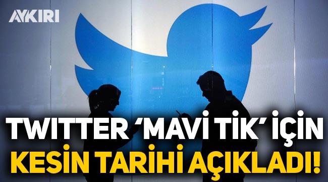 Twitter 'mavi tik' için kesin tarihi açıkladı