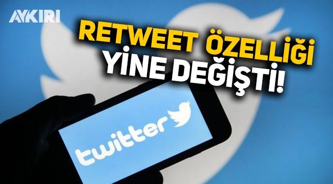 Twitter, retweet özelliğini yine değiştirdi!