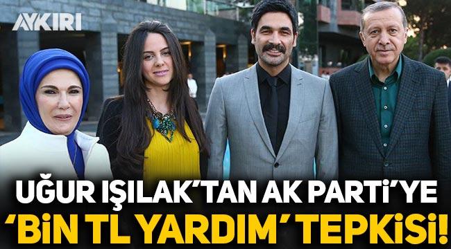 Uğur Işılak'tan AK Parti'ye '1000 TL yardım' tepkisi!