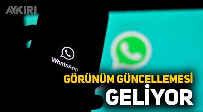 Whatsapp'a yeni görünüm güncellemesi geliyor