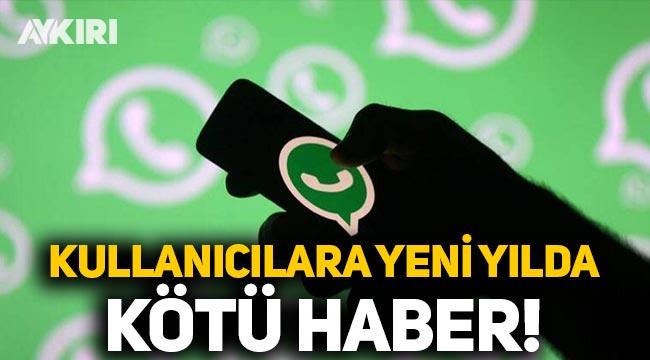 WhatsApp kullananlara yeni yılda kötü haber