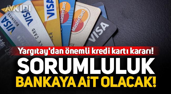 Yargıtay'dan kritik karar: Sorumluluk müşteriye değil bankaya ait olacak!