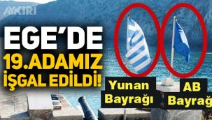 Yunanistan Ege'de 19.adamızı işgal etti