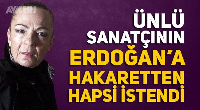 80 yaşındaki Nilüfer Aydan'ın Erdoğan'a hakaret ettiği gerekçesiyle 4 yıl 8 ay hapsi istendi