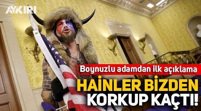 ABD'deki 'boynuzlu adam' konuştu: Hainler bizden korkup kaçtı!