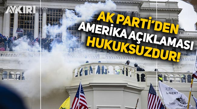 AK Parti'den ABD açıklaması: Hukuksuzdur