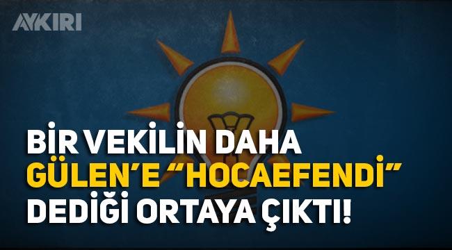 AK Partili Bahar Ayvazoğlu da Fethullah Gülen'e 'Hocaefendi' demiş