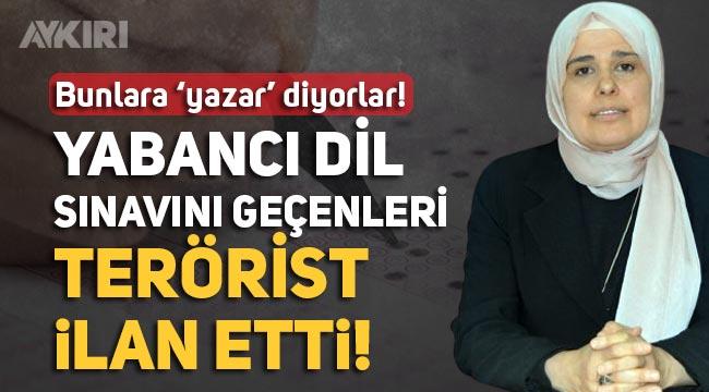 """AKİT yazarı Fatma Gülşen Koçak: """"Yabancı dil sınavını geçenler ya FETÖ'cü ya Batıcı"""""""