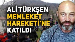 Ali Türkşen, Muharrem İnce'nin Memleket Hareketine katıldı