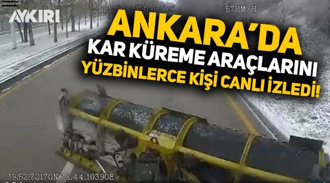 Ankara'da kar küreme çalışmalarını 205 bin kişi canlı yayında izledi