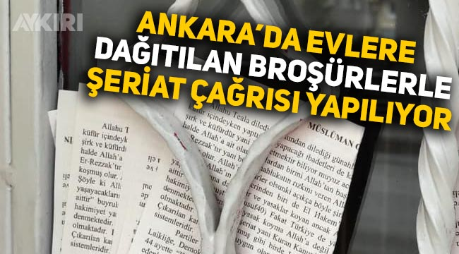"""Ankara'da """"şeriat çağrısı"""" bildirileri, evlere dağıtılıyor!"""