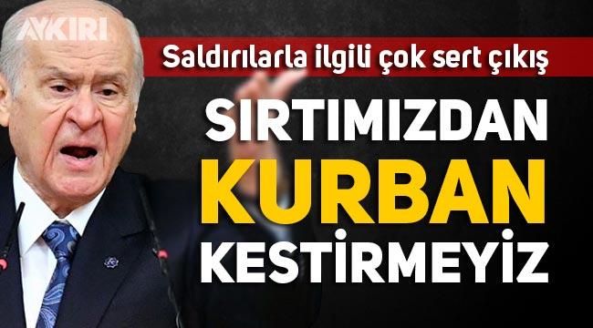 """Ankara'daki saldırılarla ilgili Devlet Bahçeli'den çok sert açıklama: """"Sırtımızdan kurban kestirmeyiz"""""""