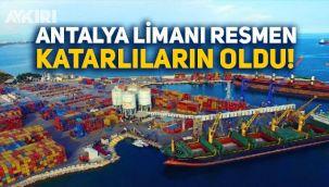 Antalya Limanı Katar'ın oldu