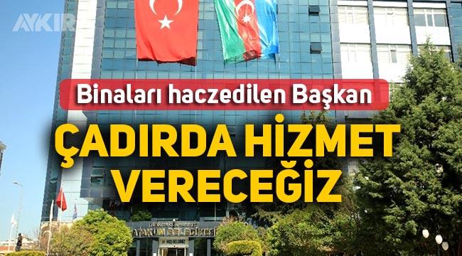 """Belediye binasına haciz gelen Atakum Belediye Başkanı: """"Hepsini alın çadırda hizmet ederim"""""""
