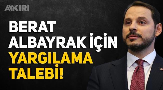 Berat Albayrak ve Murat Uysal için yargılama talebi