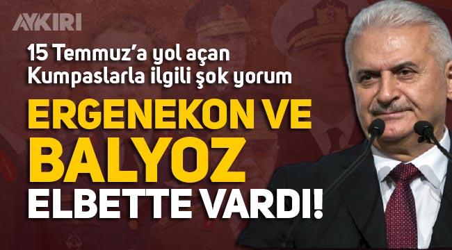 """Binali Yıldırım'dan Ergenekon ve Balyoz çıkışı: """"Bunlar elbette vardı"""""""