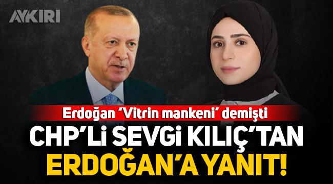 CHP'li Sevgi Kılıç'tan, kendisine 'vitrin mankeni' diyen Erdoğan'a yanıt!