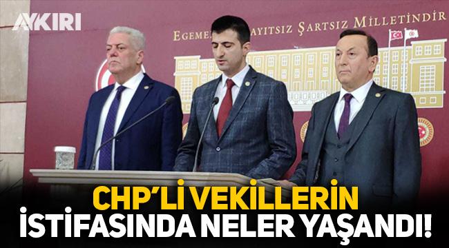 CHP'li vekillerin istifasında neler yaşandı? CHP'li Özgür Özel'den istifalara yanıt!