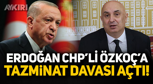 Cumhurbaşkanı Erdoğan'dan CHP'li Engin Özkoç'a tazminat davası!