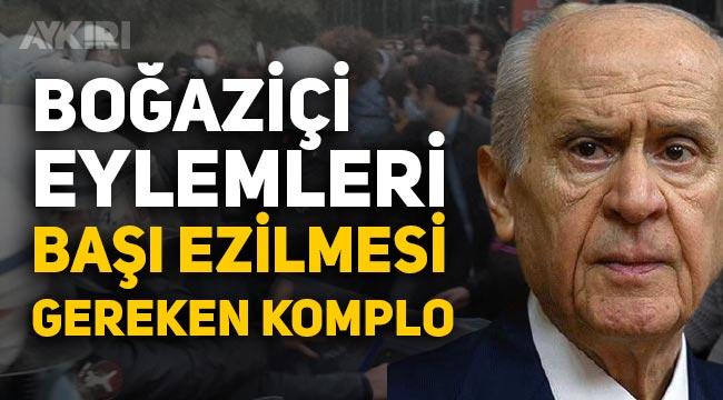 """Devlet Bahçeli: """"Boğaziçi eylemleri başı ezilmesi gereken bir komplo"""""""