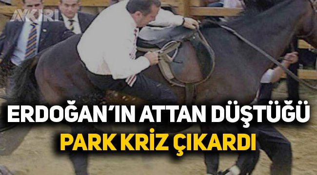 Erdoğan'ın attan düştüğü park kriz çıkardı