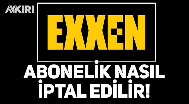 Exxen üyelik nasıl iptal edilir? 7 gün ücretsiz abonelik nasıl yapılır?