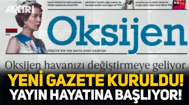Gazete Oksijen kuruldu, yayın hayatına başlıyor! Kurucuları kimler?