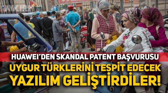 """Huawei'den skandal patent başvurusu: """"Uygur Türkleri sokakta tespit edilecek"""""""