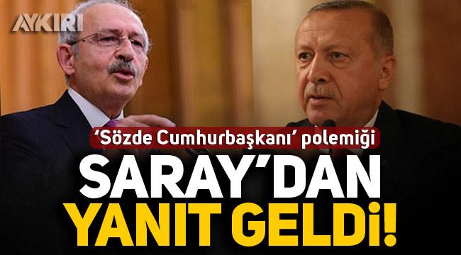 Kılıçdaroğlu ile Erdoğan arasında 'Sözde Cumhurbaşkanı' polemiği!