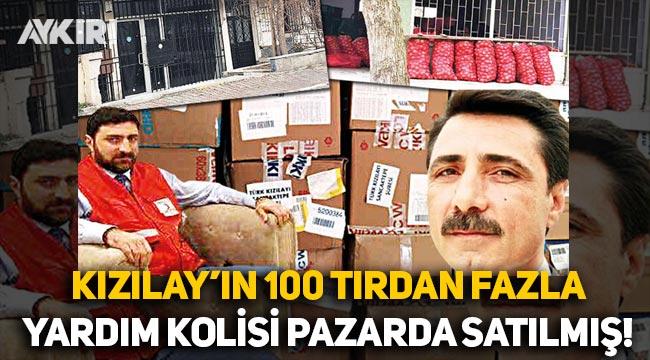 Kızılay'ın 100 tırdan fazla yardım kolisi pazarda satılmış!