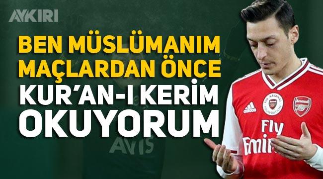 """Mesut Özil: """"Ben Müslümanım, maçlardan önce Kur'an okuyorum."""""""