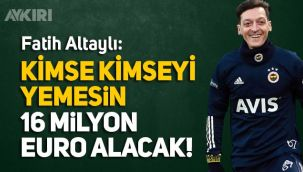 Mesut Özil ne kadar alacak? Fatih Altaylı'dan 16 milyon euro iddiası!