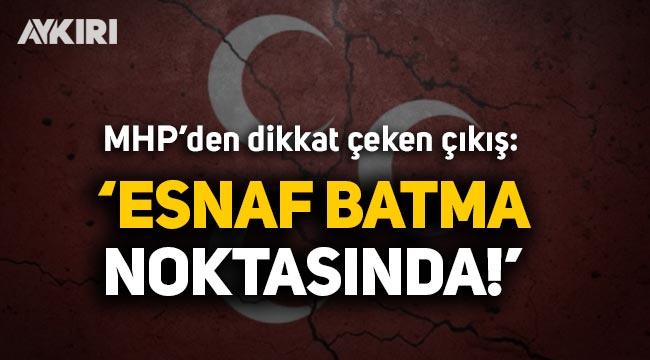 MHP'den dikkat çeken çıkış: Esnaf batma noktasına geldi!