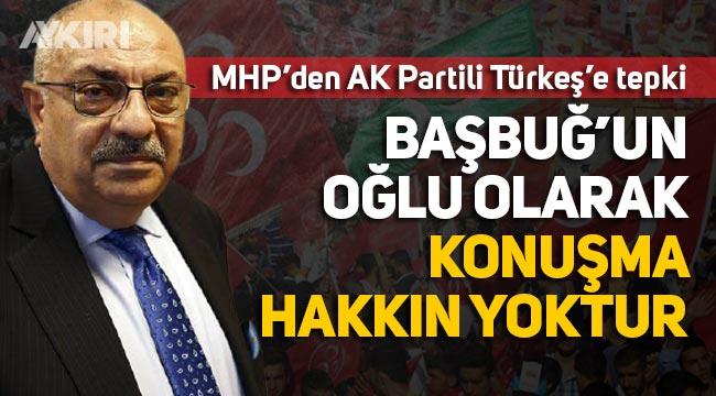 """MHP'li Birol Gür'den, AK Partili Tuğrul Türkeş'e tepki: """"Serok'un suflesiyle Başbuğ'un oğlu olarak konuşma hakkın yoktur"""""""
