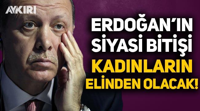 Necati Doğru: Erdoğan'ın siyasi bitişi kadınların elinden olacak!