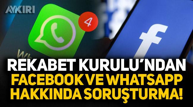 Rekabet Kurulu'ndan Facebook ve WhatsApp hakkında soruşturma!