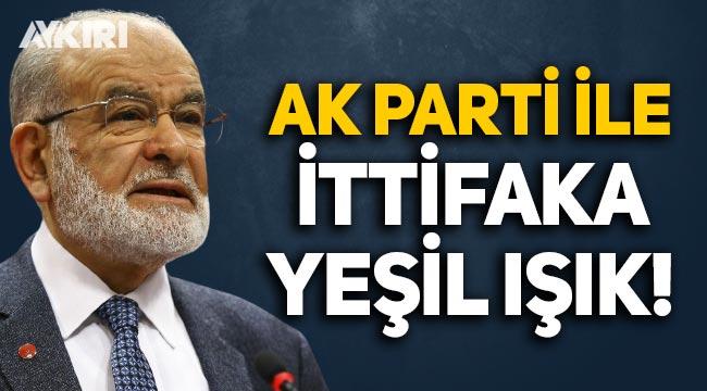 Saadet lideri Karamollaoğlu'ndan AK Parti ile ittifaka yeşil ışık!