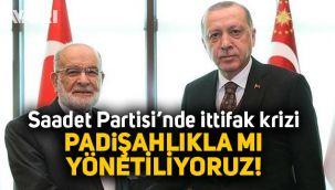 Saadet Partisi'nde İttifak Çatlağı, Asiltürk'ün açıklamalarına tepki: Padişahlıkla mı yönetiliyoruz