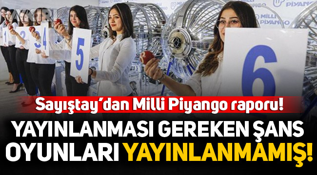 Sayıştay'dan Milli Piyango raporu: Yayınlanması gereken şans oyunları yayınlanmamış!