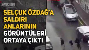 Selçuk Özdağ'a saldırı anlarının görüntüleri ortaya çıktı