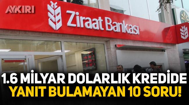 T24'ten Barış Soydan, köşe yazısında Ziraat Bankası'nın 1.6 milyar liralık kredisiyle ilgili yanıt bulunamayan 10 soruyu yazdı