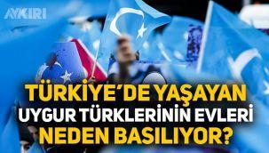 Türkiye'deki Uygurların evleri neden basılıyor?
