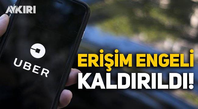 Uber'e Türkiye'de uygulanan erişim engeli kaldırıldı!
