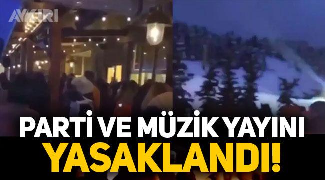 Uludağ'daki skandal görüntülerden sonra İçişleri Bakanlığı genelge yayınladı: Parti yapmak ve müzik yayını yasaklandı