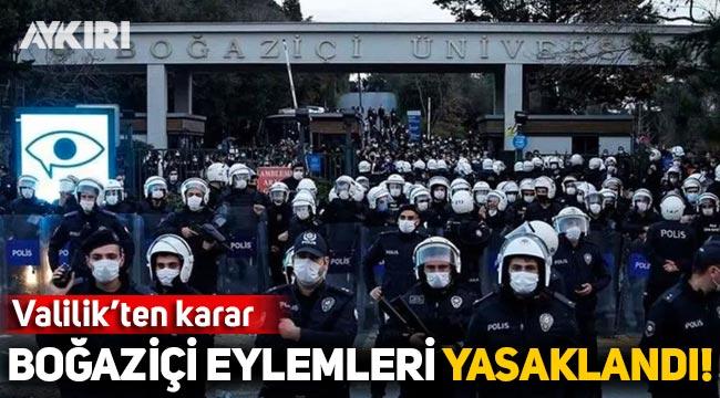 Valilik'ten karar: Boğaziçi eylemleri yasaklandı!